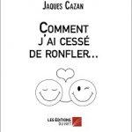 Comment j'ai cessé de ronfler. Jacques Cazan