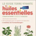 Françoise Couic-Marinier : Le guide Terre Vivante des huiles essentielles